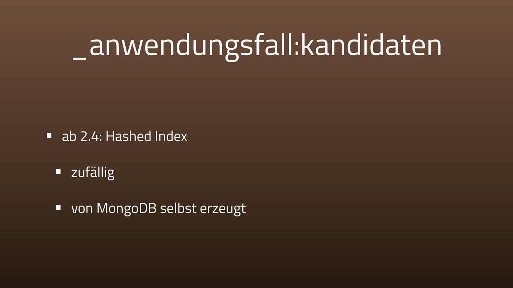 _anwendungsfall:kandidaten • ab 2.4: Hashed Ind...