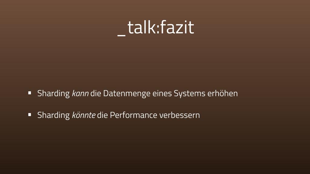 _talk:fazit • Sharding kann die Datenmenge eine...