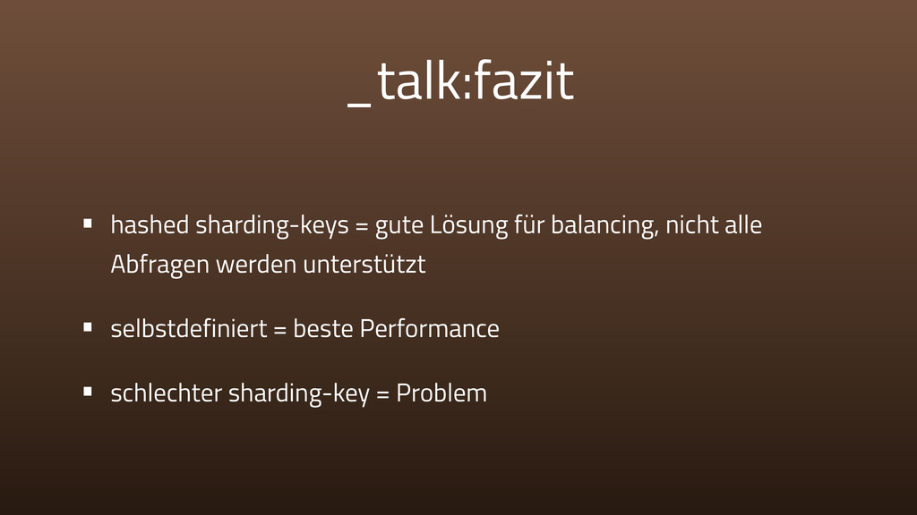 _talk:fazit • hashed sharding-keys = gute Lösun...