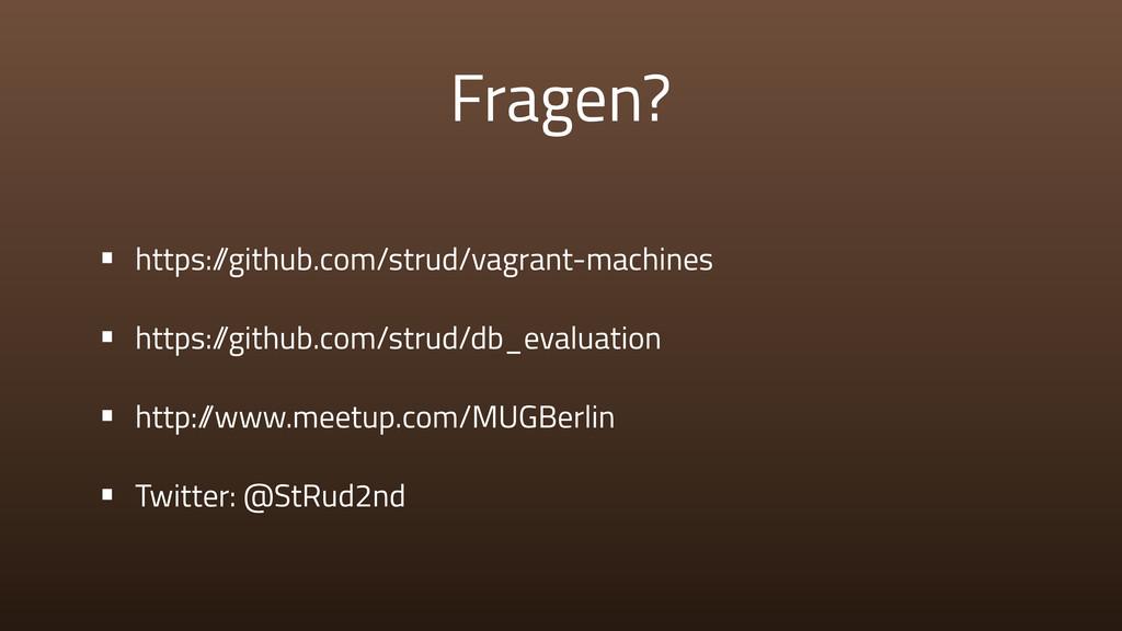 Fragen? • https:/ /github.com/strud/vagrant-mac...