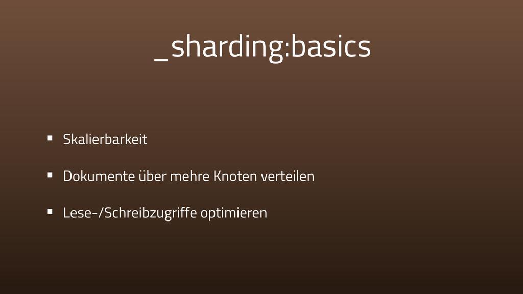 _sharding:basics • Skalierbarkeit • Dokumente ü...