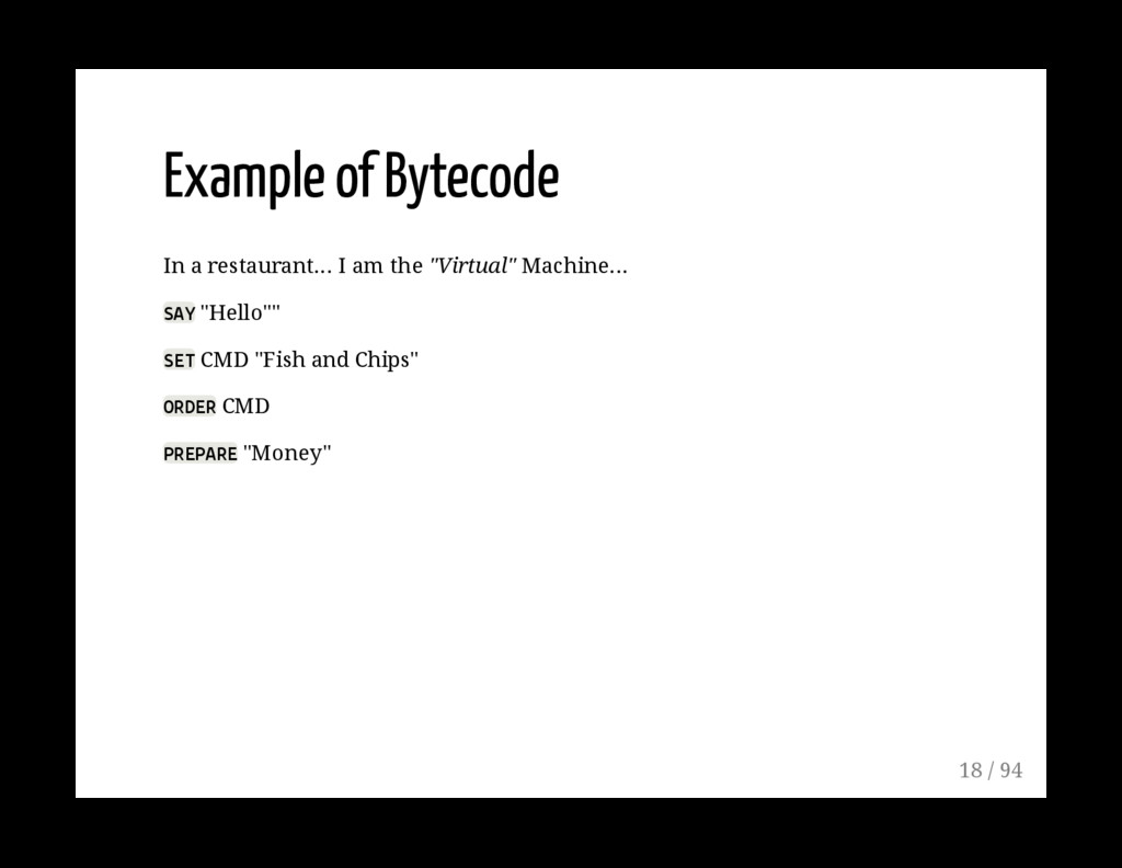 Example of Bytecode In a restaurant... I am the...