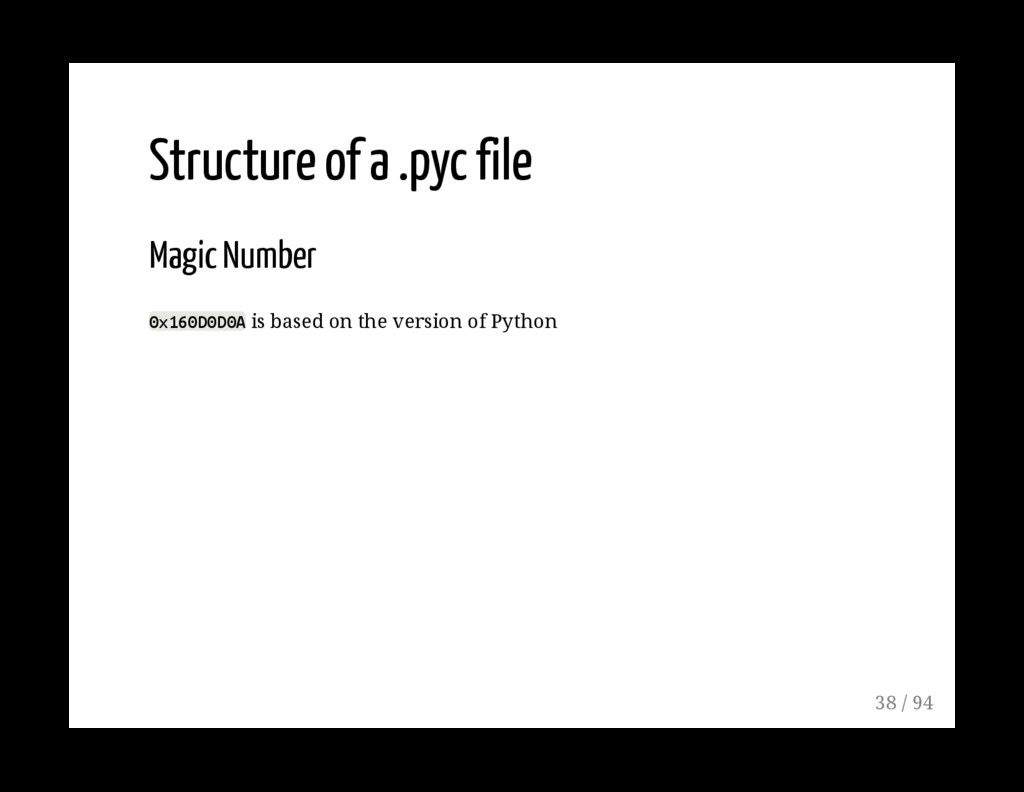 Structure of a .pyc file Magic Number 0x160D0D0...