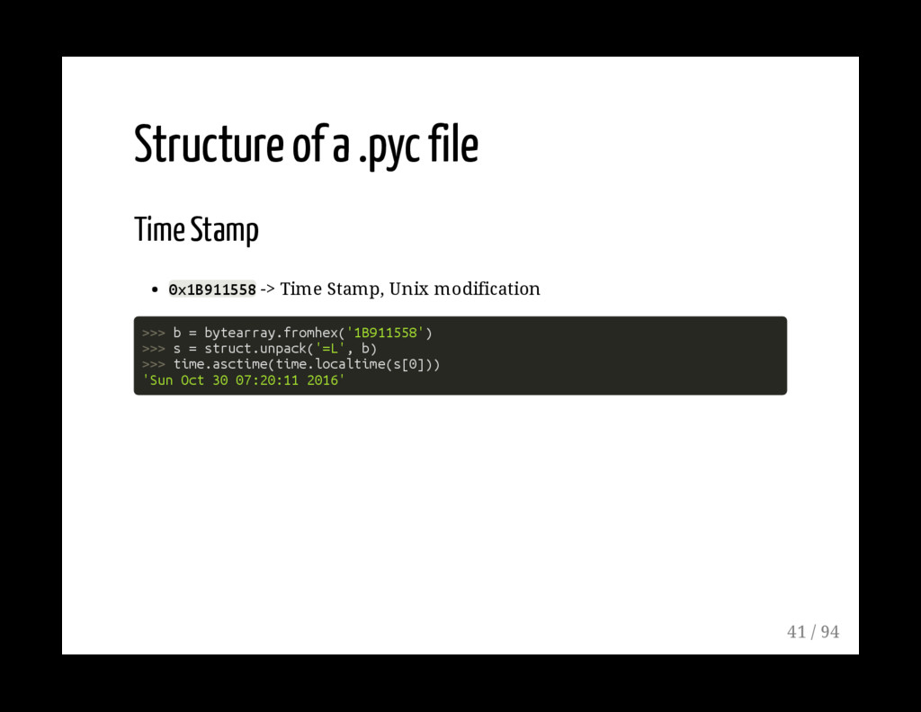 Structure of a .pyc file Time Stamp 0x1B911558 ...