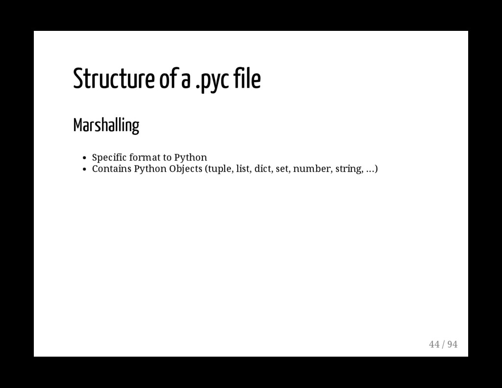 Structure of a .pyc file Marshalling Specific f...