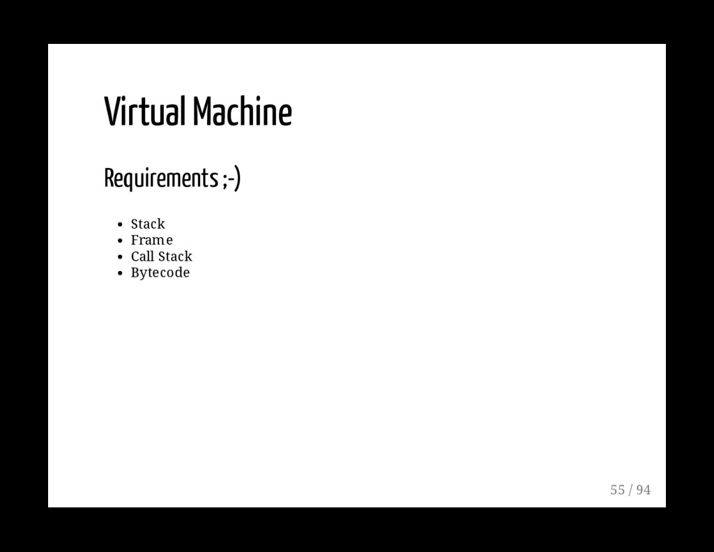 Virtual Machine Requirements ;-) Stack Frame Ca...