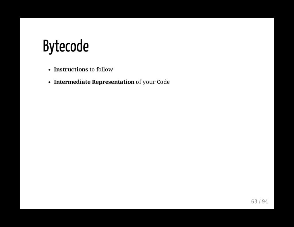 Bytecode Instructions to follow Intermediate Re...