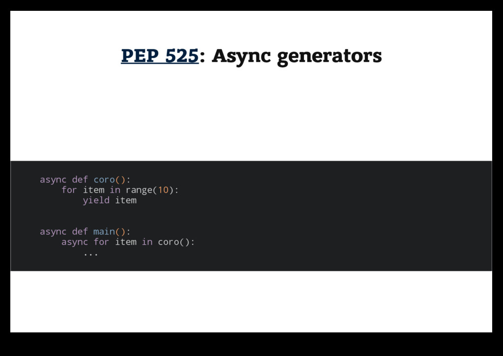 PEP 525 PEP 525: Async generators : Async gener...