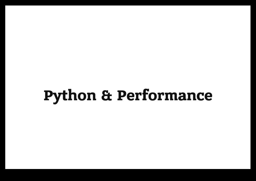 Python & Performance Python & Performance
