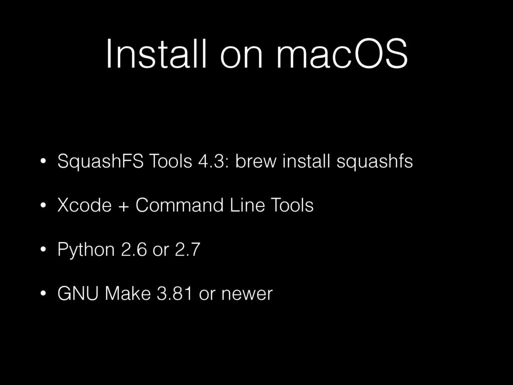 Install on macOS • SquashFS Tools 4.3: brew ins...