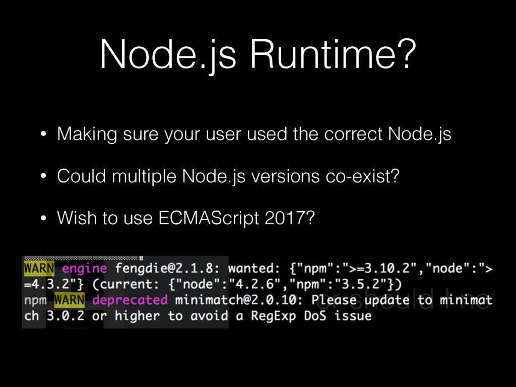 Node.js Runtime? • Making sure your user used t...