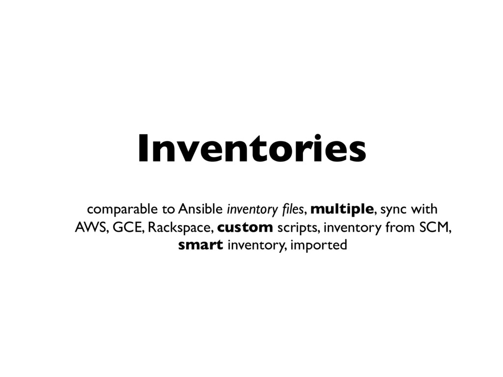 Inventories comparable to Ansible inventory file...