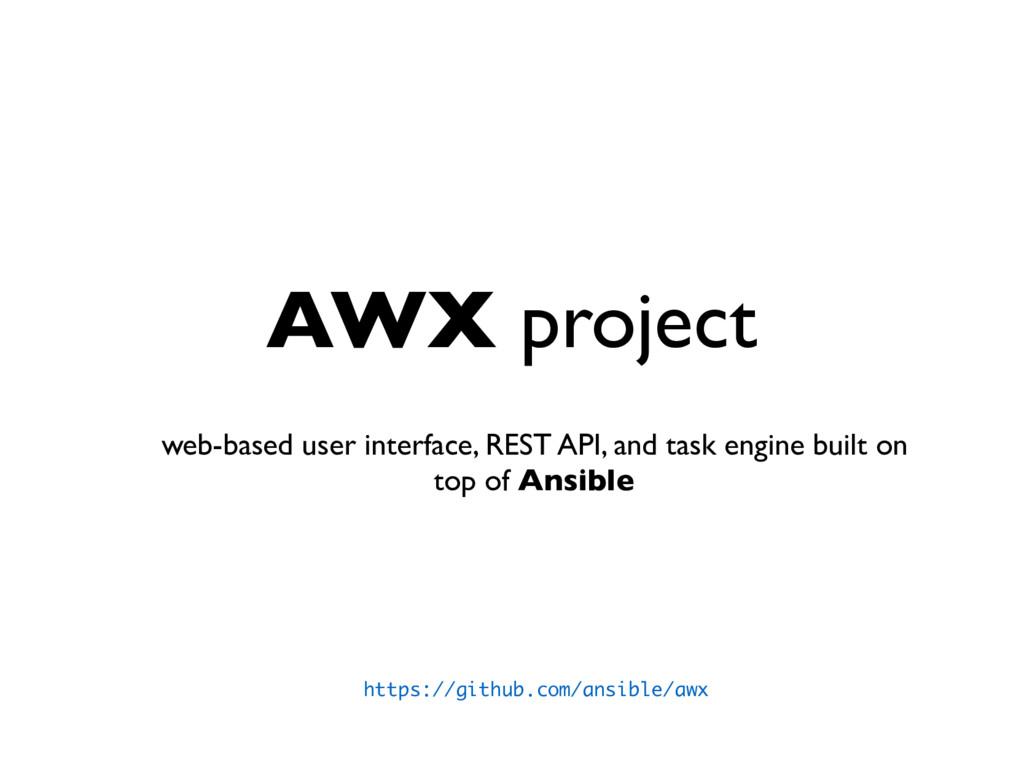 AWX project web-based user interface, REST API,...