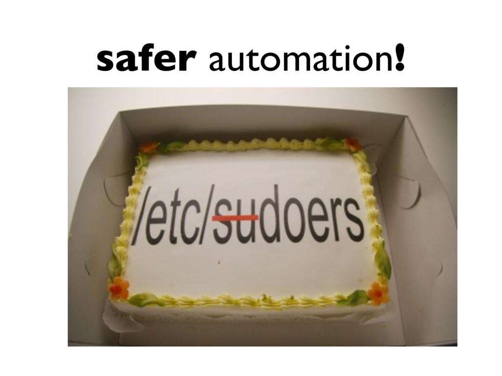 safer automation!