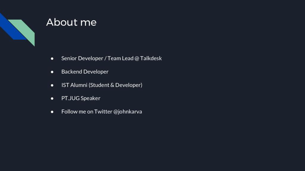 About me ● Senior Developer / Team Lead @ Talkd...