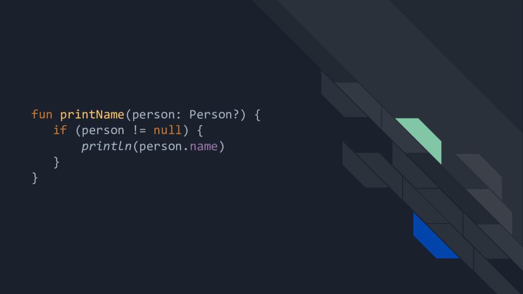 fun printName(person: Person?) { if (person != ...