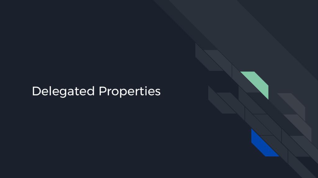 Delegated Properties