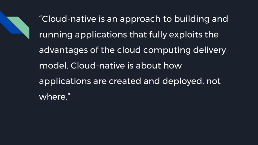 """""""Cloud-native is an approach to building and ru..."""