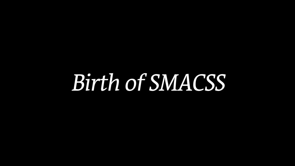 Birth of SMACSS