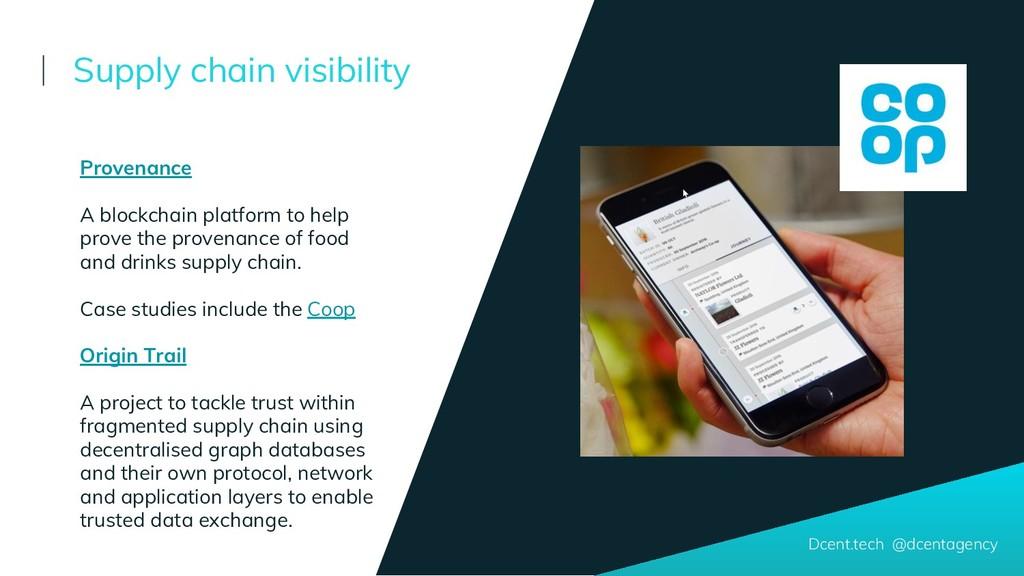 Dcent.tech @dcentagency Provenance A blockchain...
