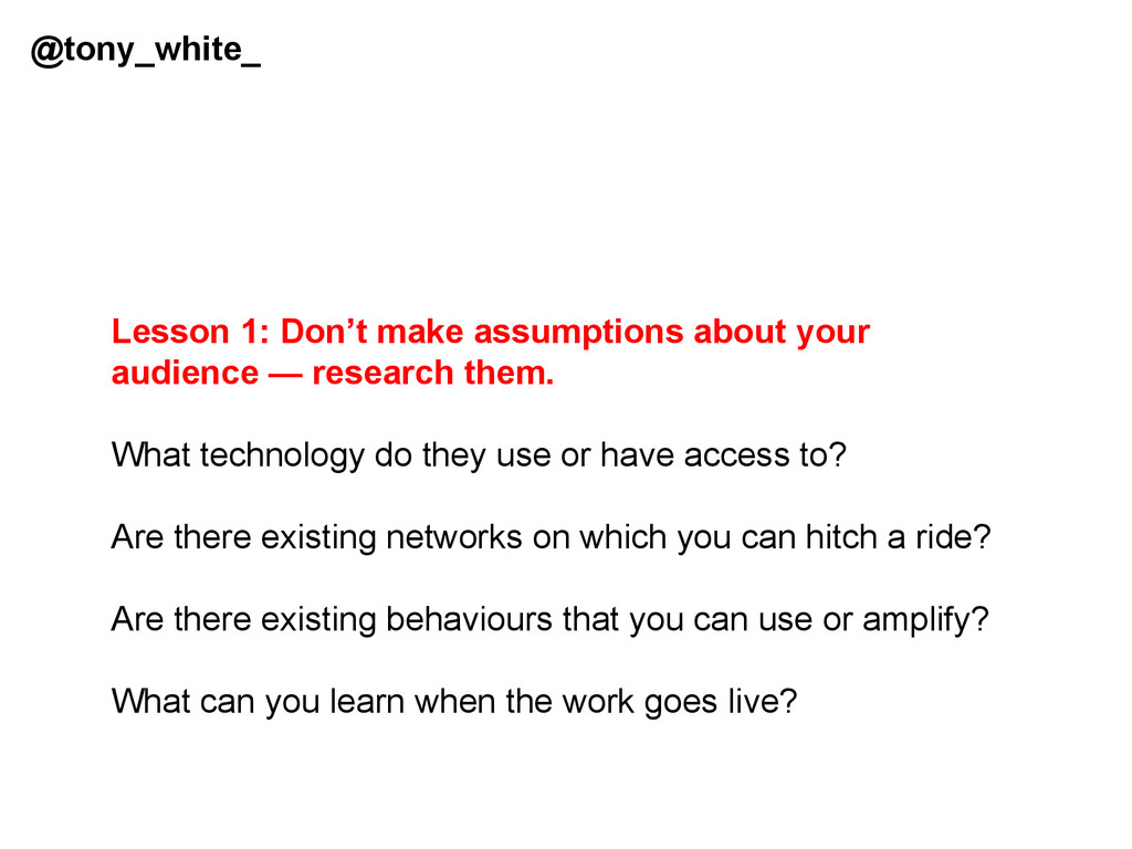 @tony_white_ Lesson 1: Don't make assumptions a...