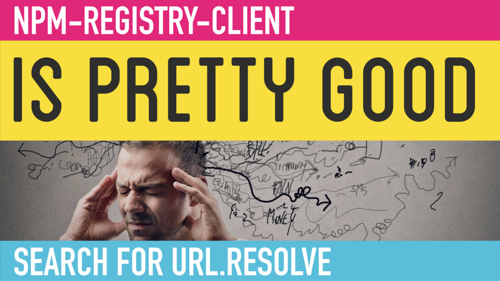 IS PRETTY GOOD NPM-REGISTRY-CLIENT SEARCH FOR U...