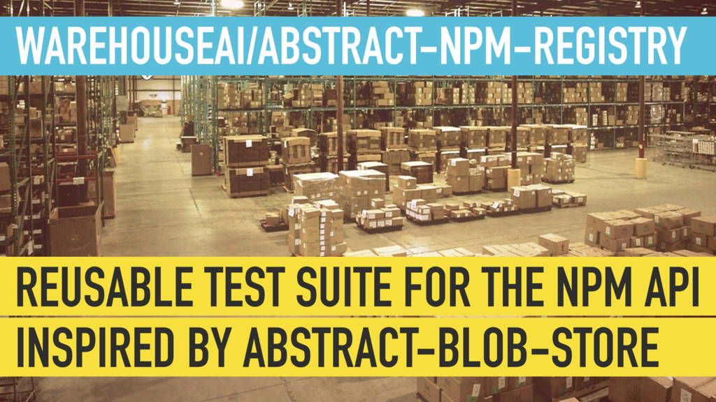 WAREHOUSEAI/ABSTRACT-NPM-REGISTRY REUSABLE TEST...