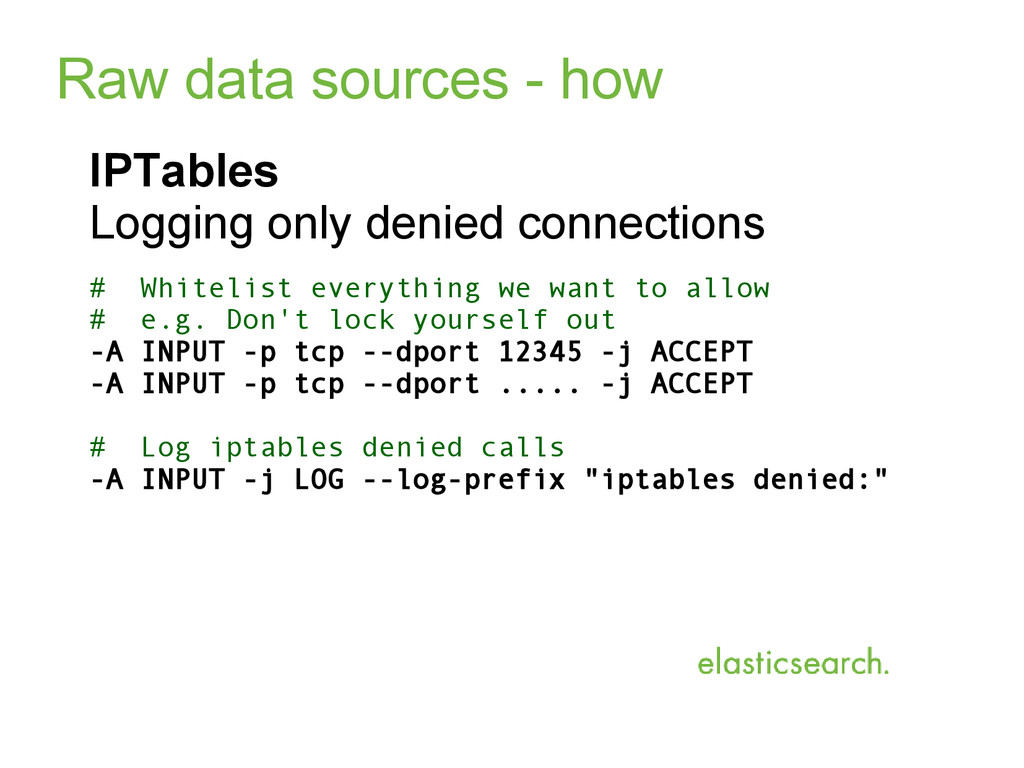 Raw data sources - how IPTables Logging only de...