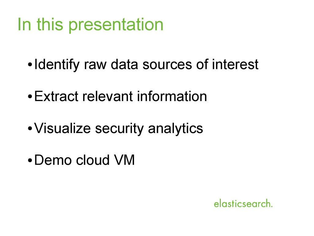 In this presentation ● Identify raw data source...