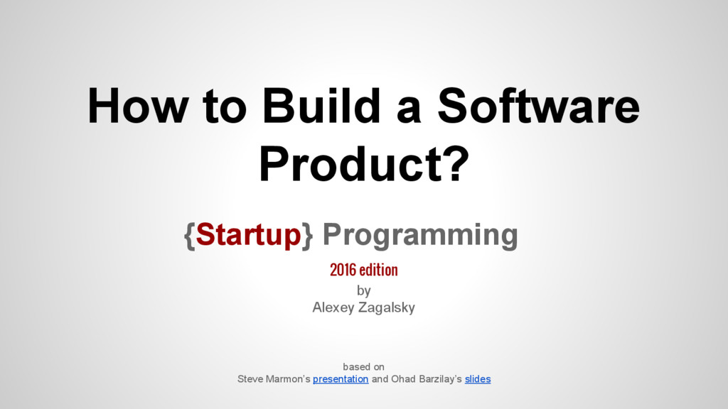 How to Build a Software Product? based on Steve...
