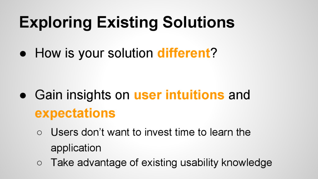 ● How is your solution different? ● Gain insigh...