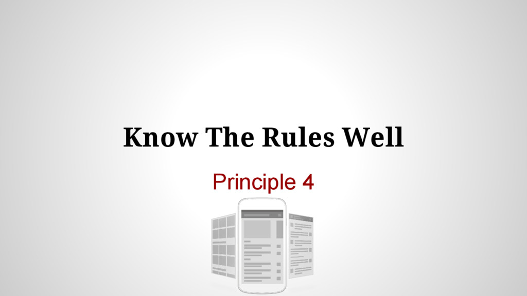 Know The Rules Well Principle 4