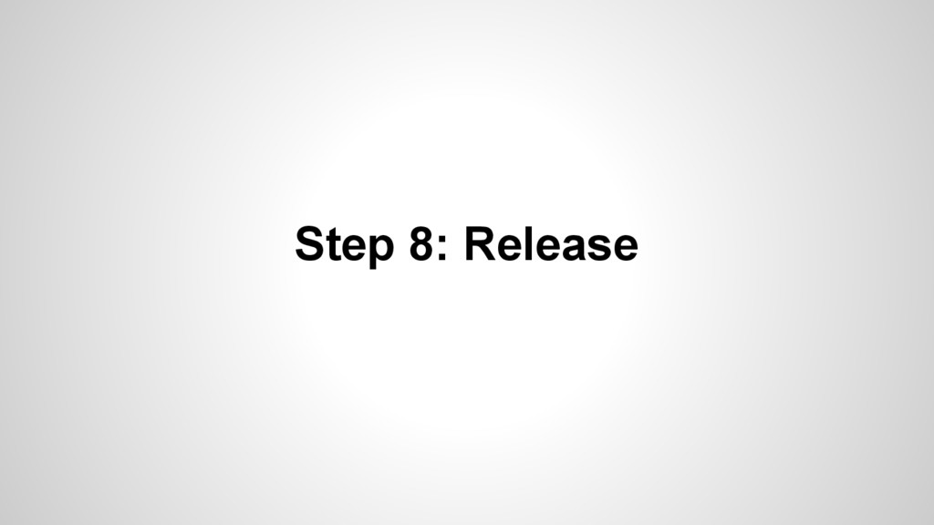 Step 8: Release
