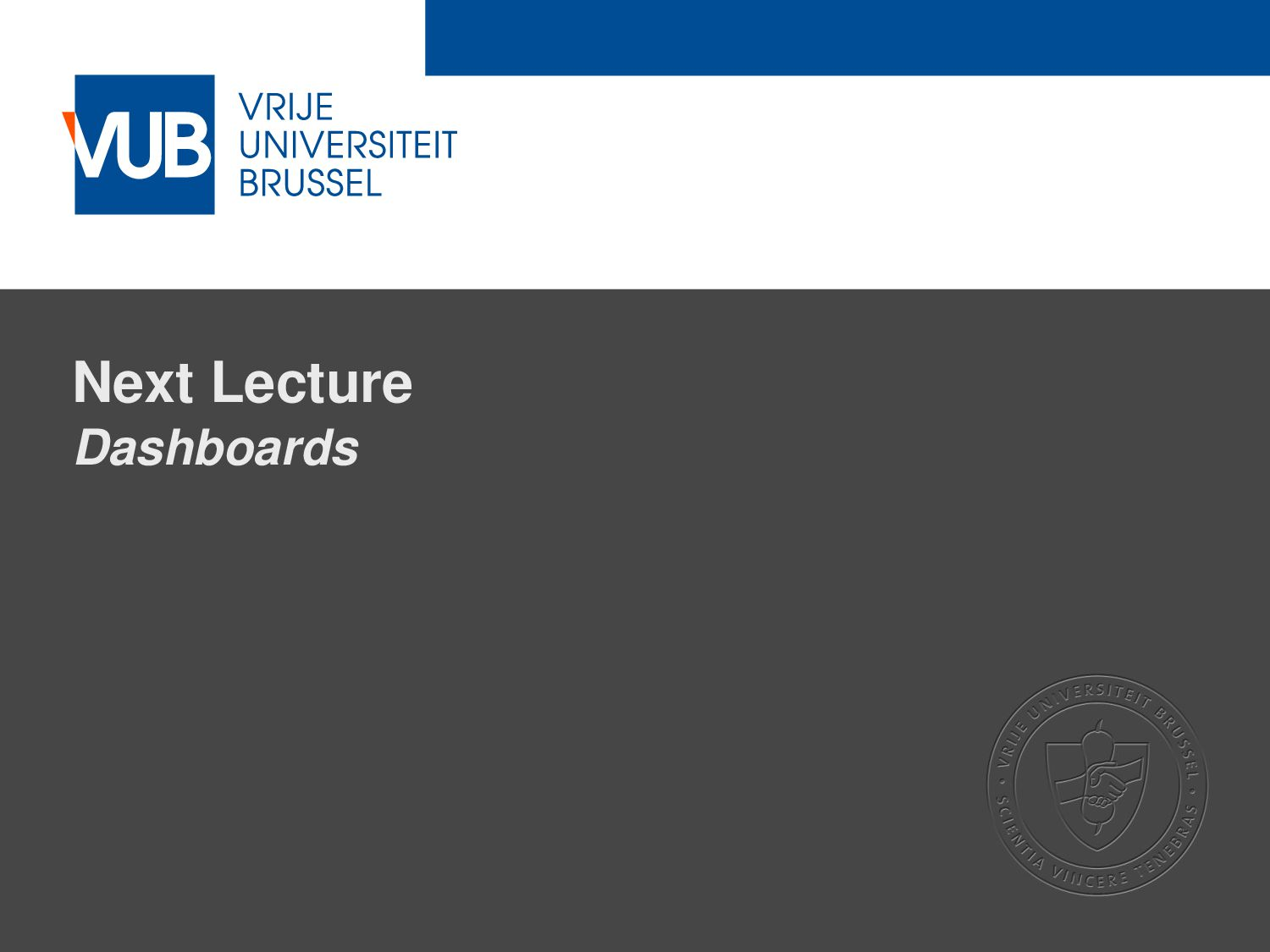 2 December 2005 Next Lecture Dashboards