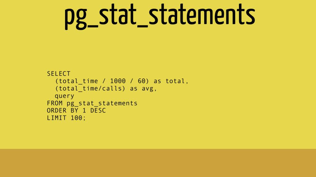 SELECT (total_time / 1000 / 60) as total, (tota...