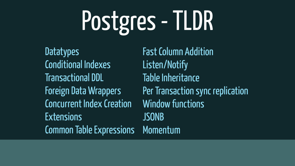 Postgres - TLDR Datatypes Conditional Indexes T...