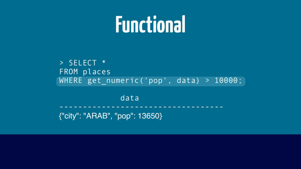 > SELECT * FROM places WHERE get_numeric('pop',...