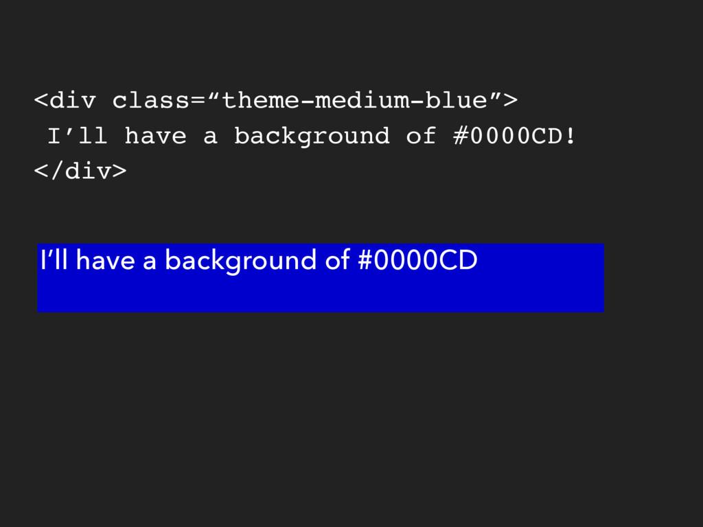 "<div class=""theme-medium-blue""> I'll have a bac..."