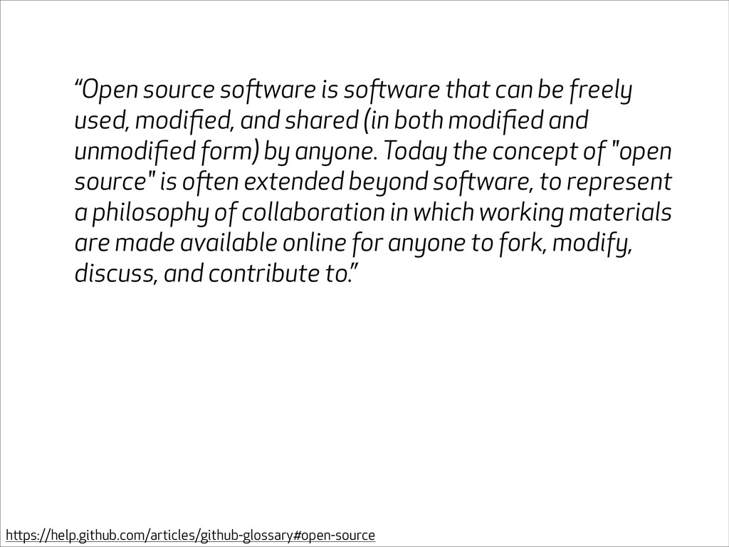 """""""Open source software is software that can be f..."""