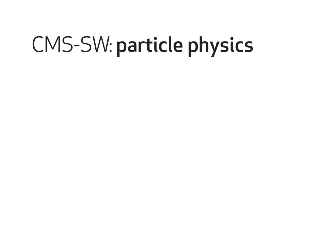 CMS-SW: particle physics