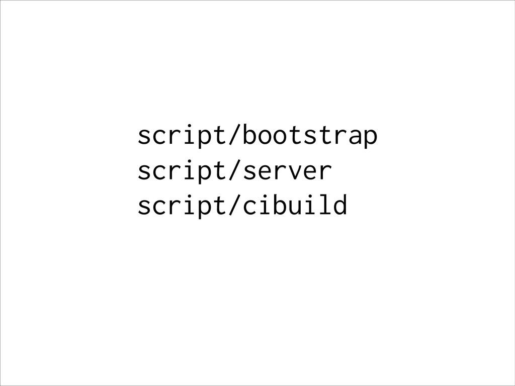 script/server script/bootstrap script/cibuild