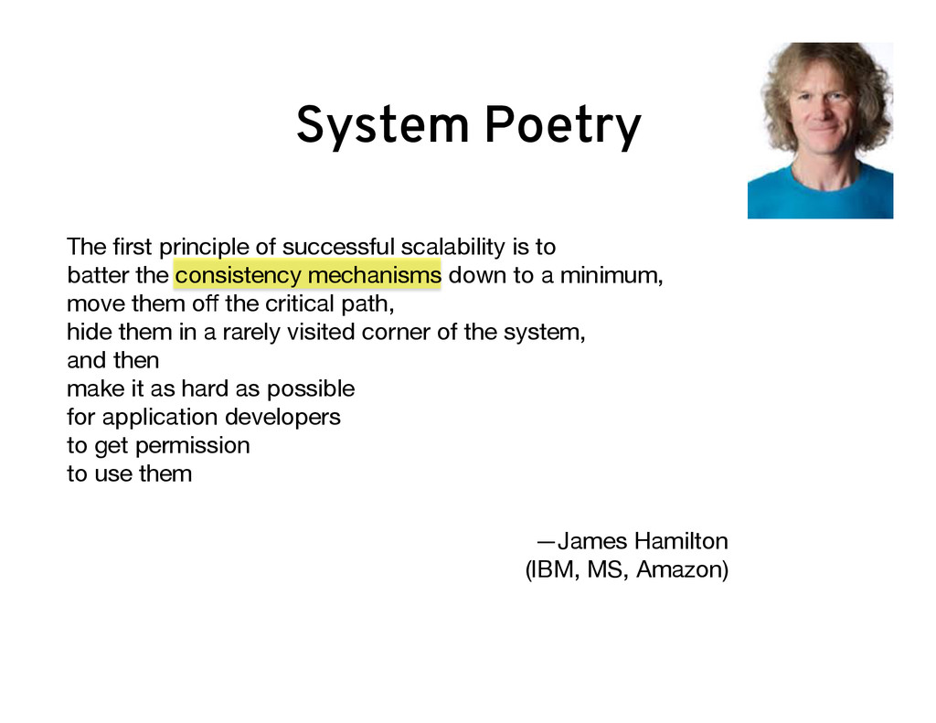 The first principle of successful scalability is...
