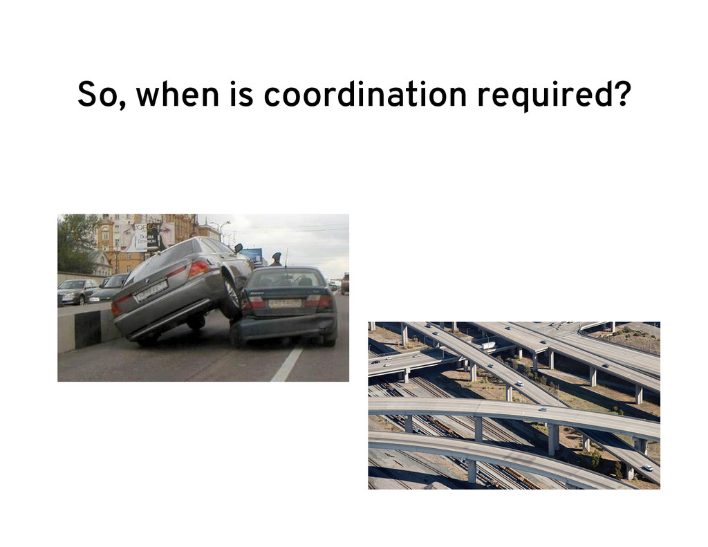 So, when is coordination required?