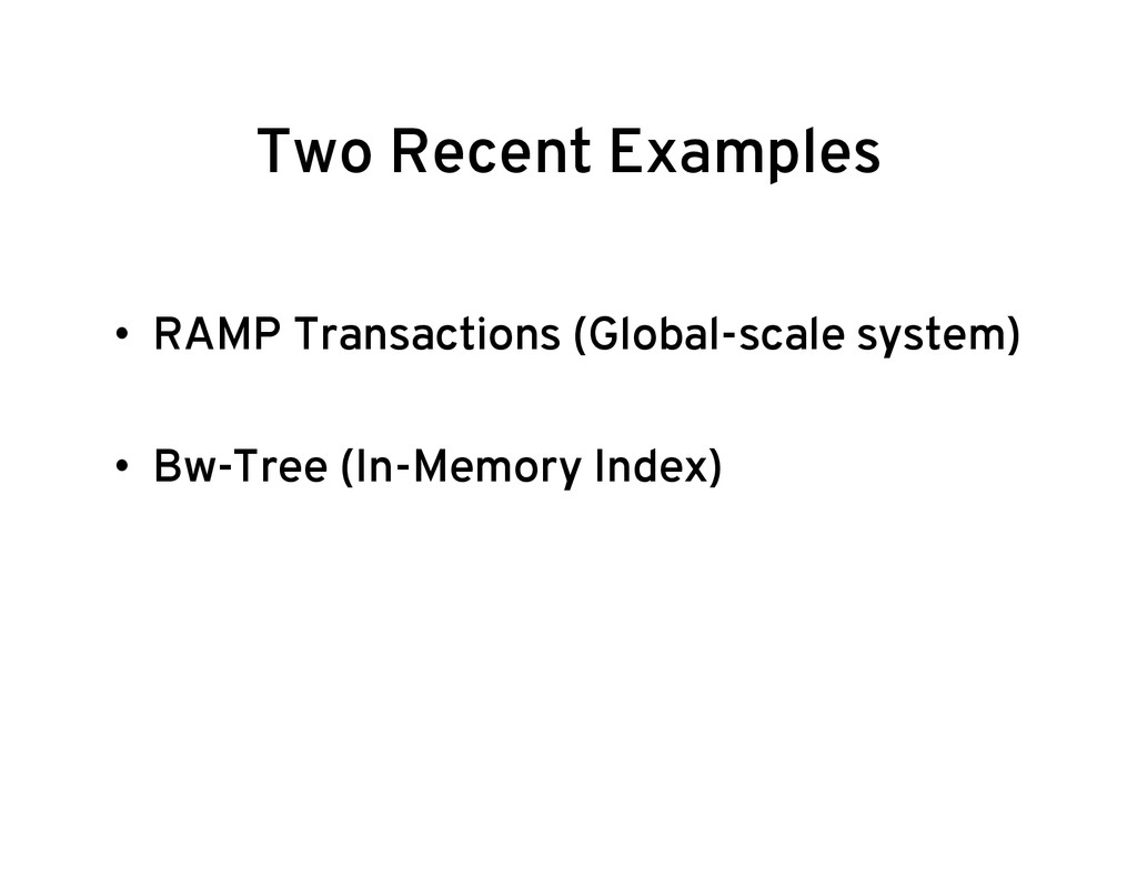 Two Recent Examples • RAMP Transactions (Globa...