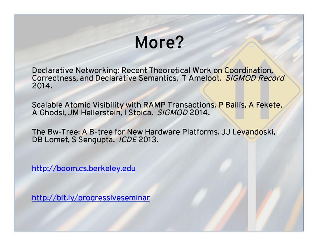 More? Declarative Networking: Recent Theoretica...