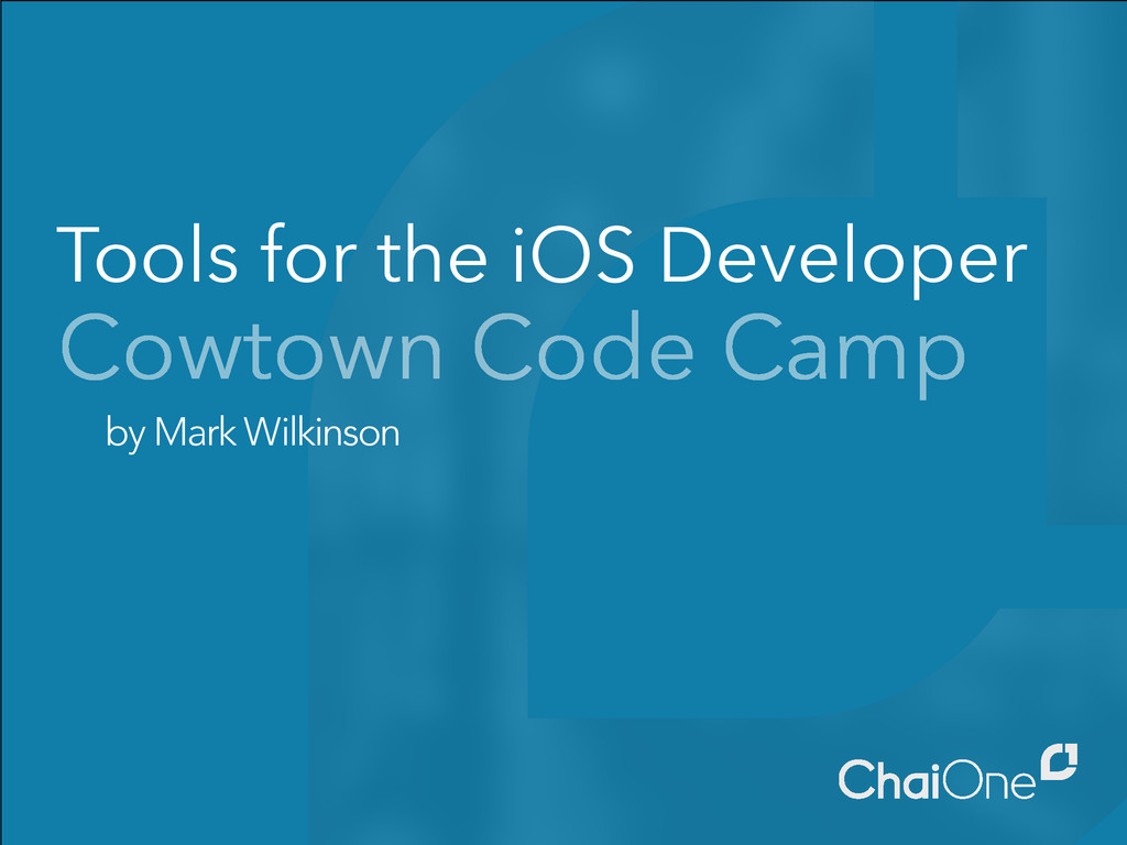 Tools for the iOS Developer by Mark Wilkinson C...