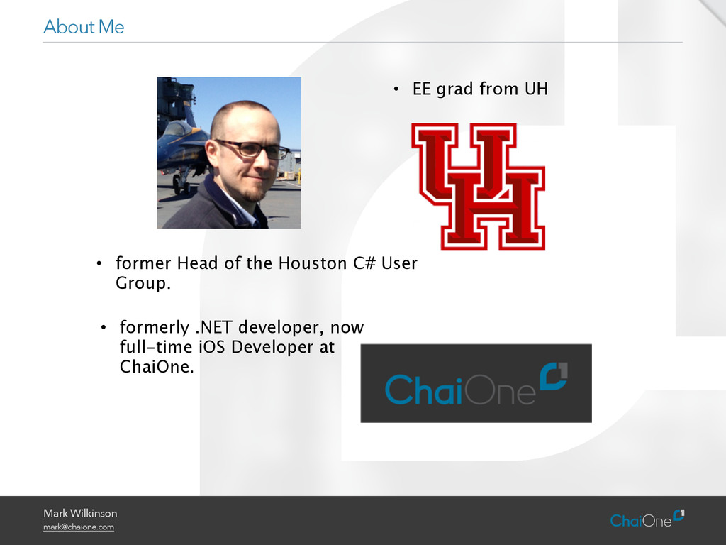 Mark Wilkinson mark@chaione.com About Me • EE g...