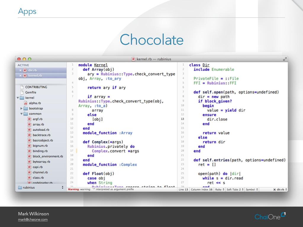 Mark Wilkinson mark@chaione.com Chocolate Apps