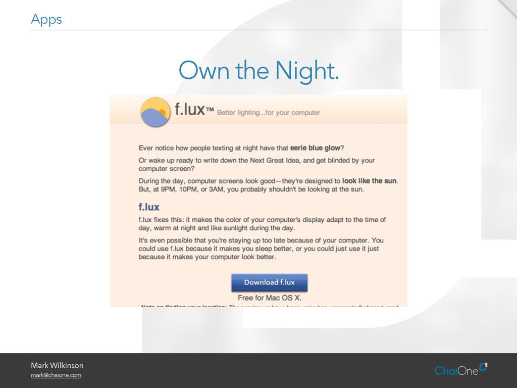 Mark Wilkinson mark@chaione.com Own the Night. ...