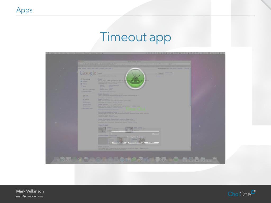 Mark Wilkinson mark@chaione.com Timeout app Apps